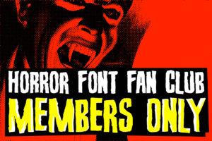 Horror Font Fan Club Members Only
