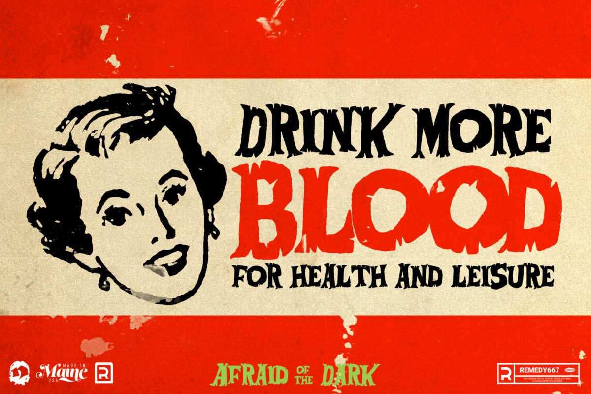 Afraid of the Dark - Drink More Blood, for Health and Leisure