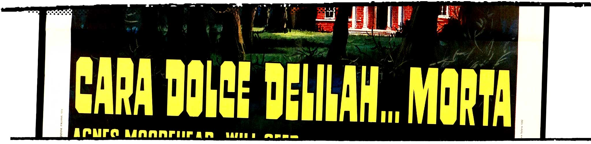"""Close up of the type from the film poster for """"Cara Dolce Delilah… Morta"""""""