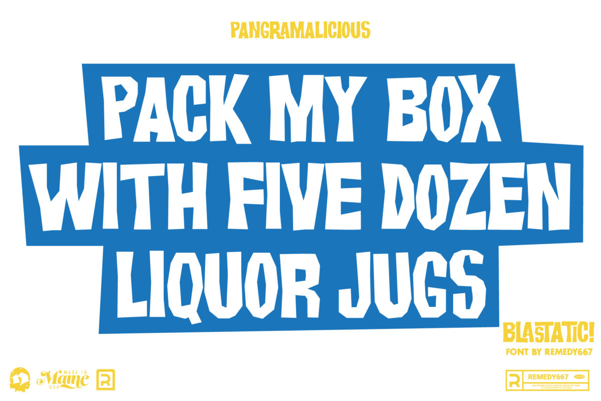 Pack my Box with Five Dozen Liquor Jugs. Pangrams in the Blastatic! Font by Remedy667