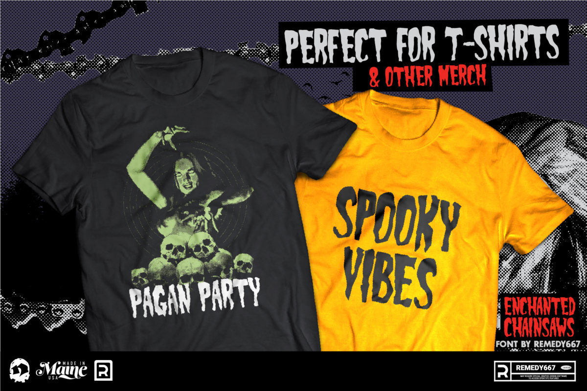 Enchanted Chainsaws Font by Remedy667 is Perfect for T-Shirts & Other Merch. Just Check out these Shirts.