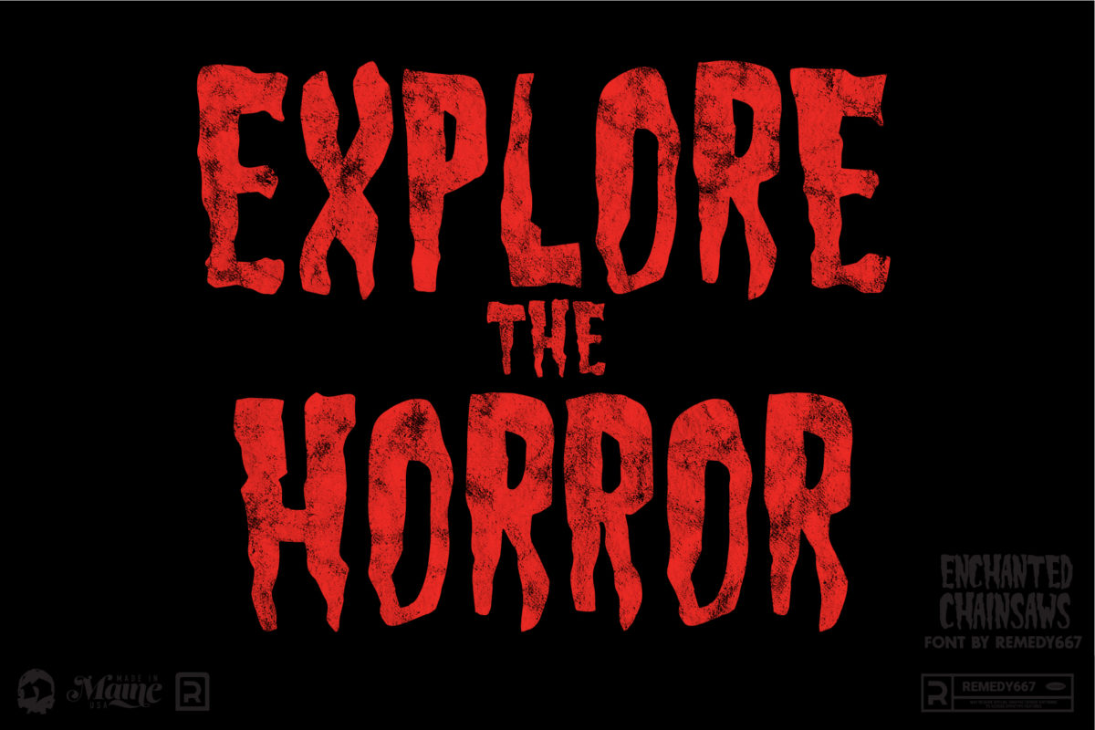 Explore the Horror. Set in the Enchanted Chainsaws Font by Remedy667