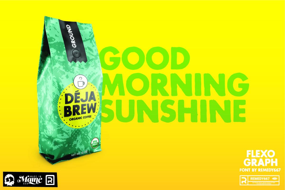 Good Morning Sunshine. Déja Brew Coffee Bag mock up set in Flexograph Font by Remedy667