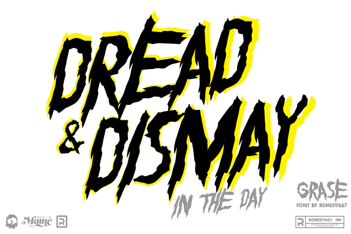 Dread & Dismay in the Day set in the Grase font by Remedy667
