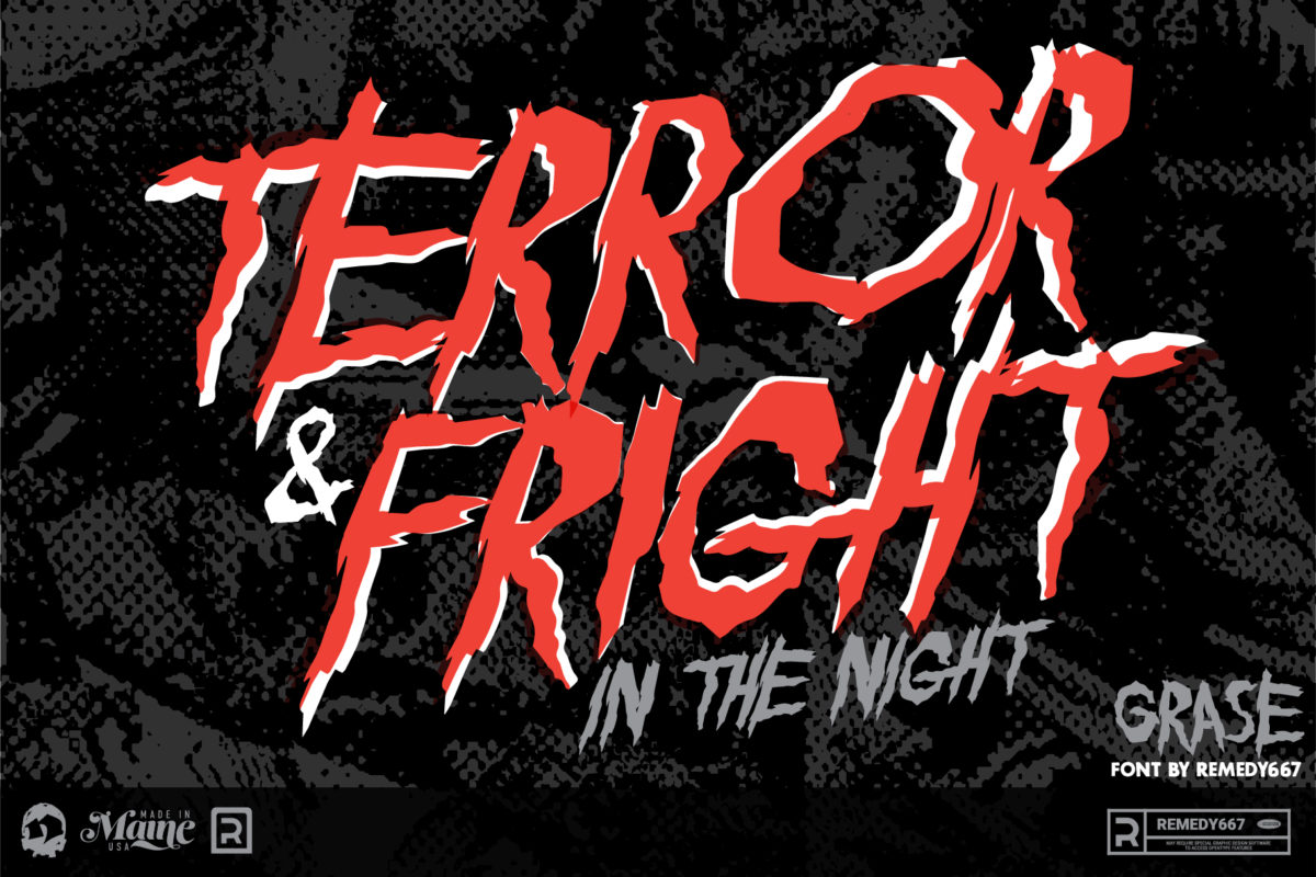 Terror & Fright in the Night set in the Grase font by Remedy667